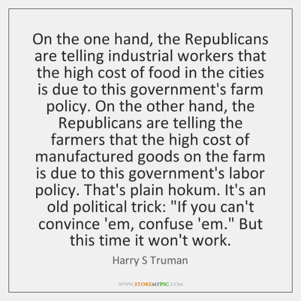 On the one hand, the Republicans are telling industrial workers that the ...
