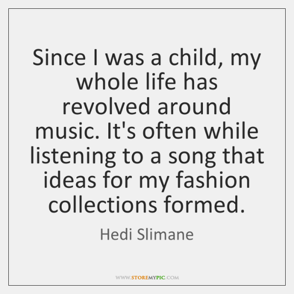 Since I was a child, my whole life has revolved around music. ...