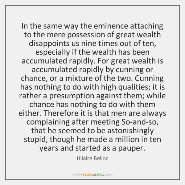 In the same way the eminence attaching to the mere possession of ...