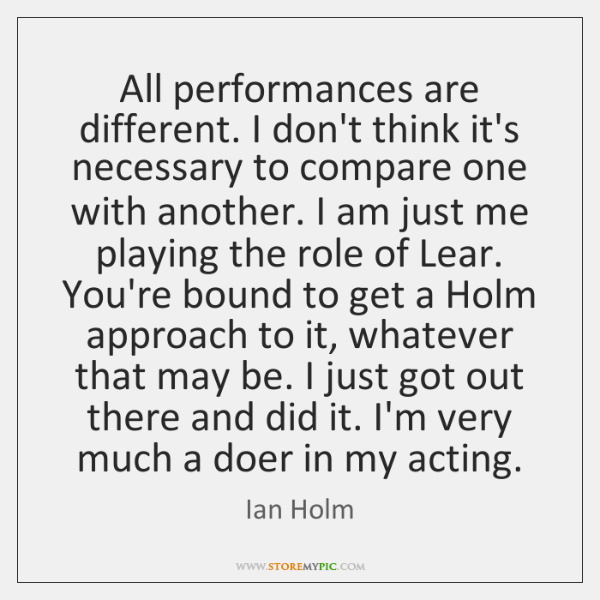 All performances are different. I don't think it's necessary to compare one ...