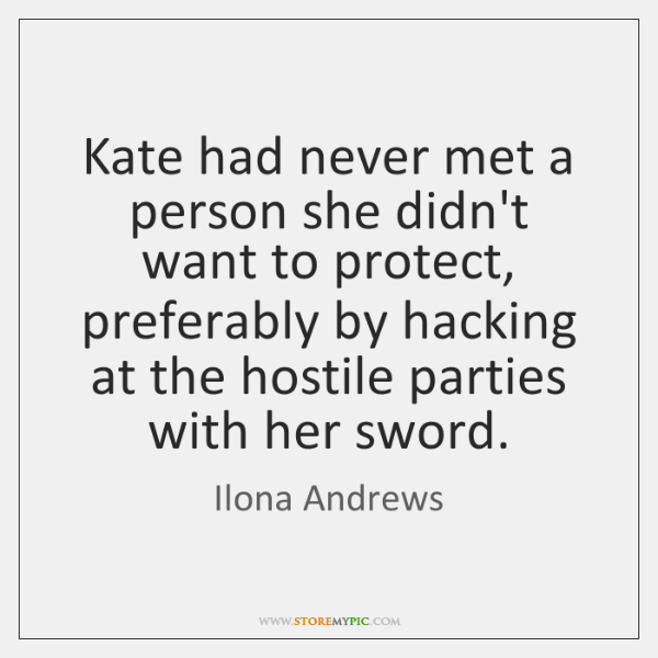 Kate had never met a person she didn't want to protect, preferably ...