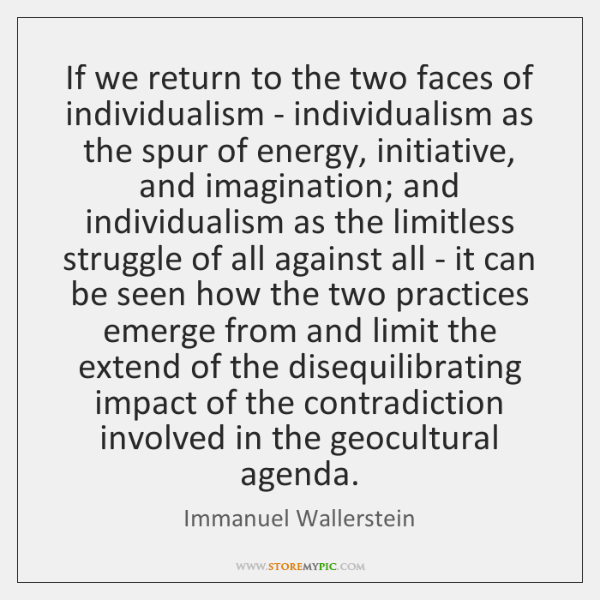 If we return to the two faces of individualism - individualism as ...