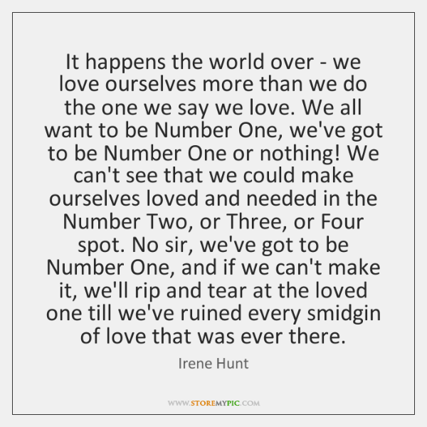 It happens the world over - we love ourselves more than we ...