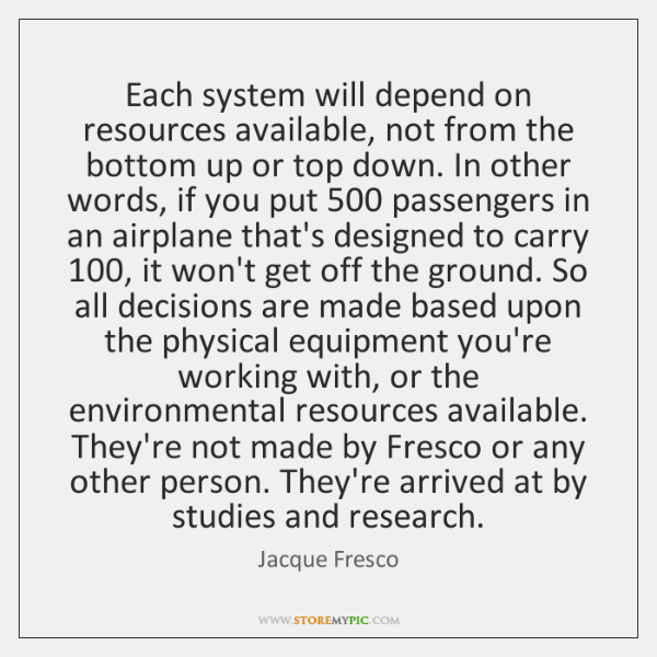 Each system will depend on resources available, not from the bottom up ...