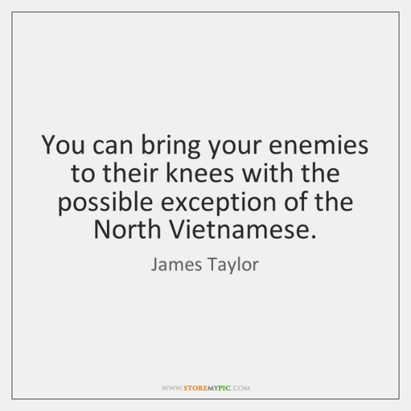 You can bring your enemies to their knees with the possible exception ...