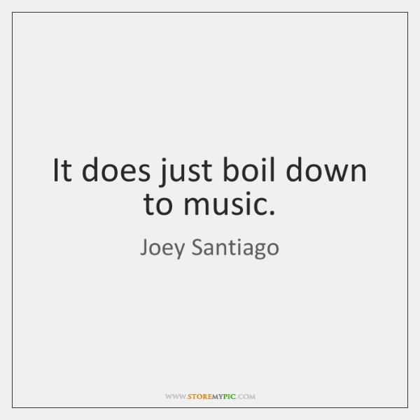 It does just boil down to music.