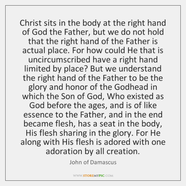 Christ sits in the body at the right hand of God the ...