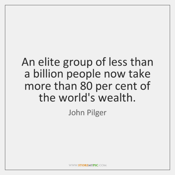 An elite group of less than a billion people now take more ...