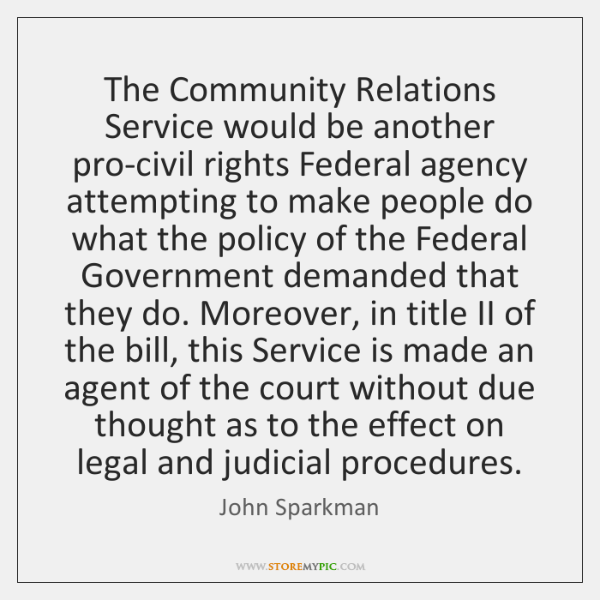 The Community Relations Service would be another pro-civil rights Federal agency attempting ...