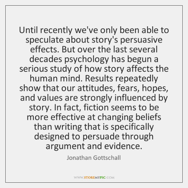 Until recently we've only been able to speculate about story's persuasive effects. ...