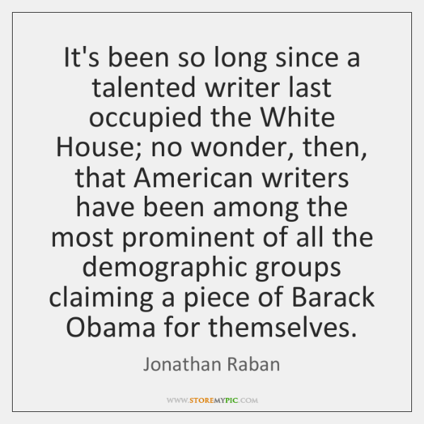 It's been so long since a talented writer last occupied the White ...