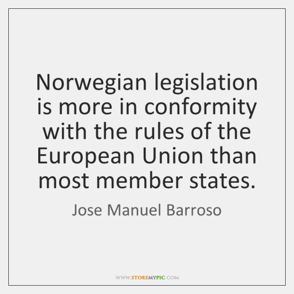 Norwegian legislation is more in conformity with the rules of the European ...