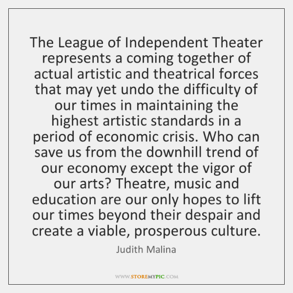 The League of Independent Theater represents a coming together of actual artistic ...
