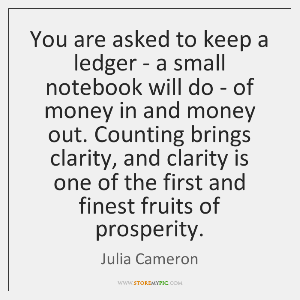 You are asked to keep a ledger - a small notebook will ...