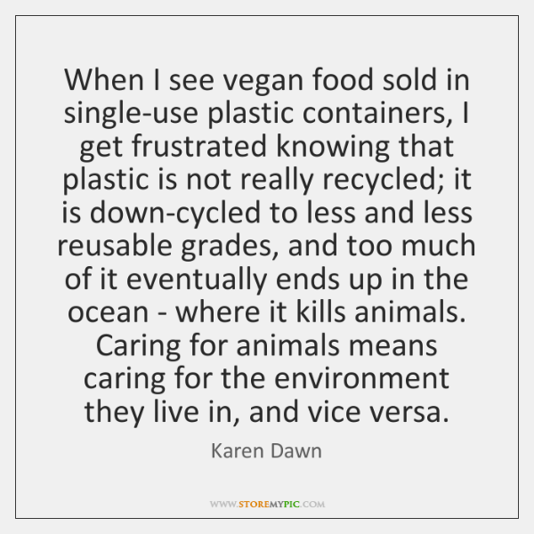When I see vegan food sold in single-use plastic containers, I get ...
