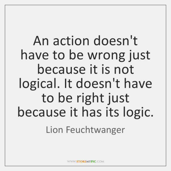An action doesn't have to be wrong just because it is not ...