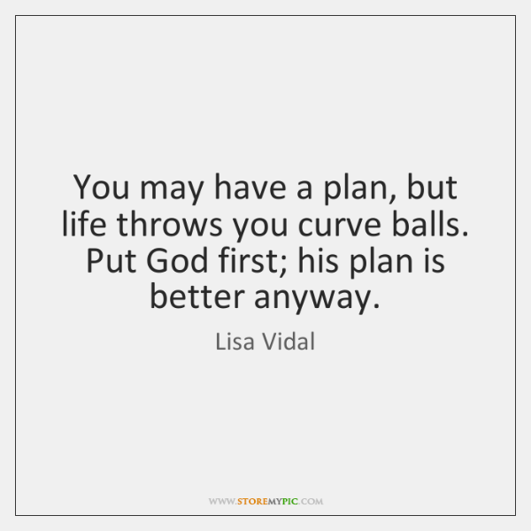 You may have a plan, but life throws you curve balls. Put ...