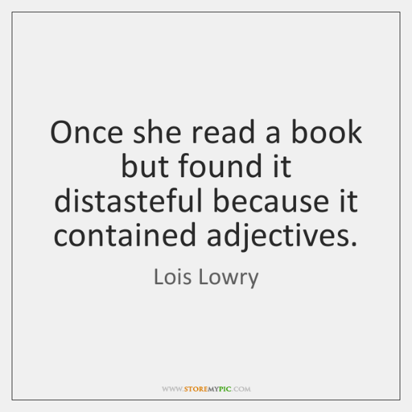 Once she read a book but found it distasteful because it contained ...