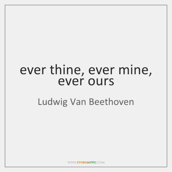 ever thine, ever mine, ever ours