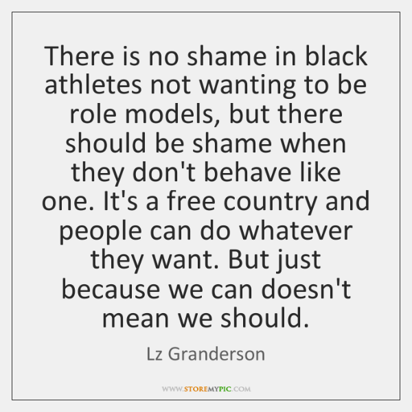 There is no shame in black athletes not wanting to be role ...