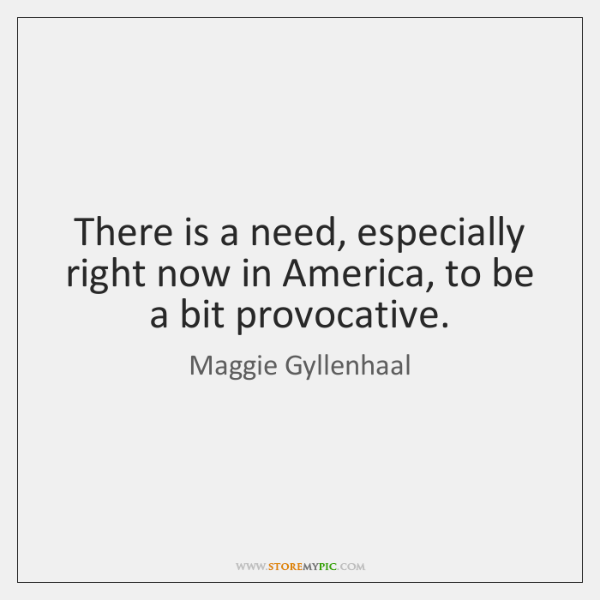 There is a need, especially right now in America, to be a ...