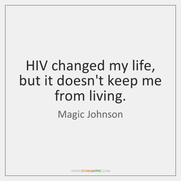 HIV changed my life, but it doesn't keep me from living.