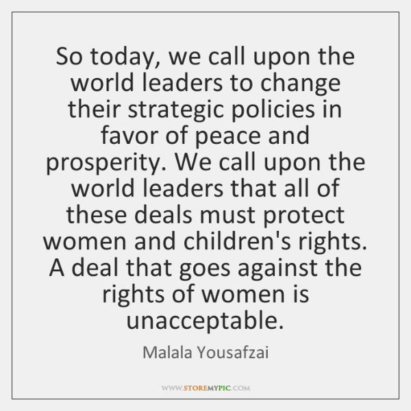 So today, we call upon the world leaders to change their strategic ...
