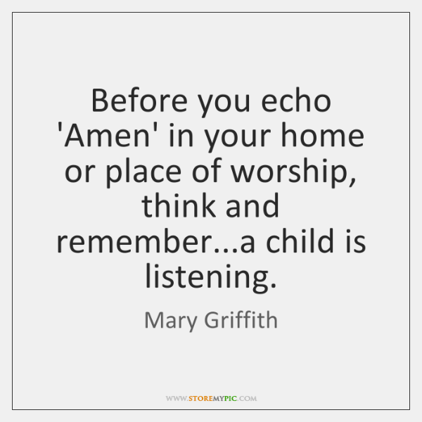 Before you echo 'Amen' in your home or place of worship, think ...