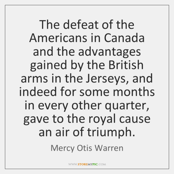 The defeat of the Americans in Canada and the advantages gained by ...