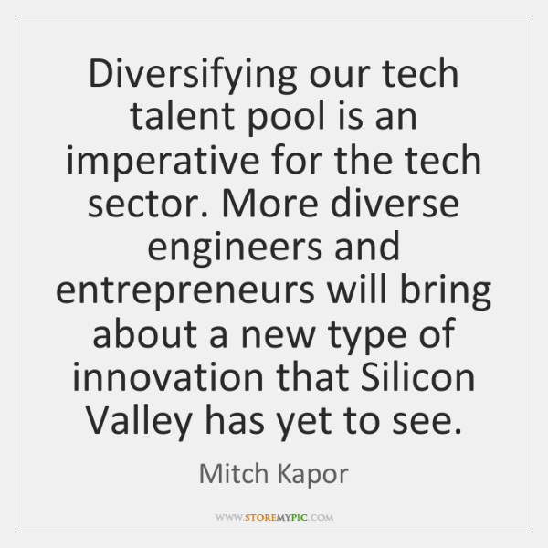 Diversifying our tech talent pool is an imperative for the tech sector. ...