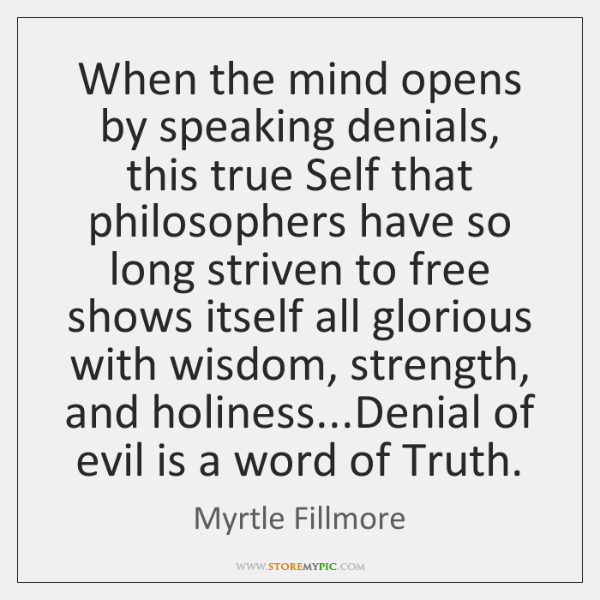 When the mind opens by speaking denials, this true Self that philosophers ...