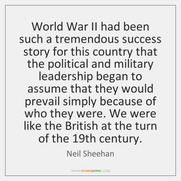 World War II had been such a tremendous success story for this ...