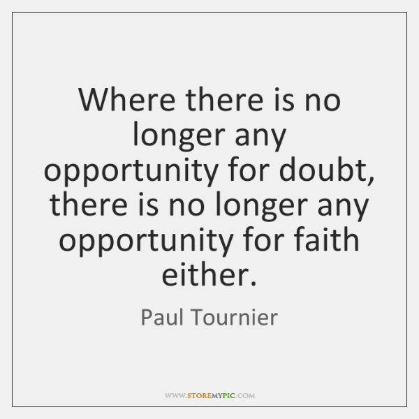 Where there is no longer any opportunity for doubt, there is no ...
