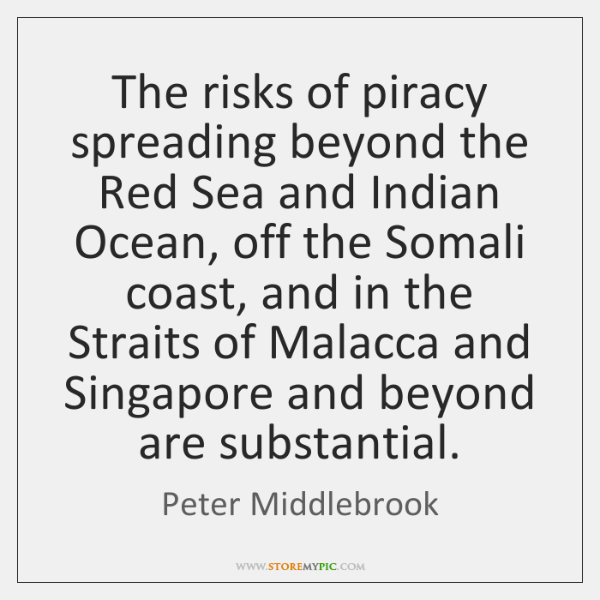 The risks of piracy spreading beyond the Red Sea and Indian Ocean, ...