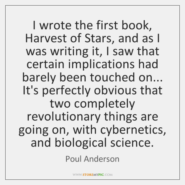 I wrote the first book, Harvest of Stars, and as I was ...