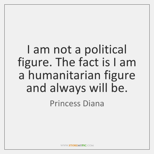 I am not a political figure. The fact is I am a ...