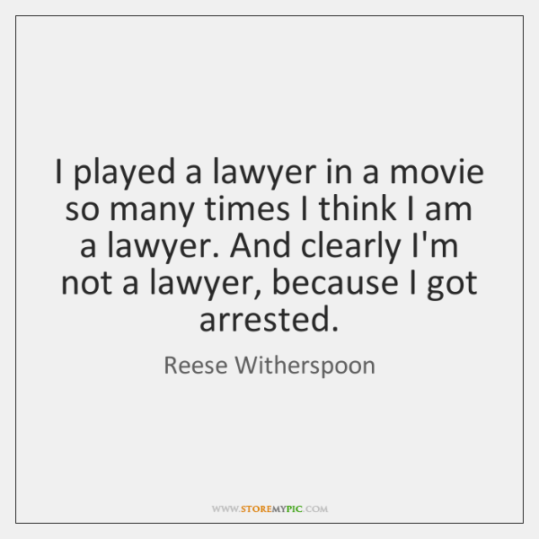 I played a lawyer in a movie so many times I think ...