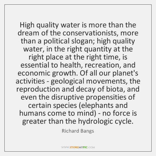 High quality water is more than the dream of the conservationists, more ...
