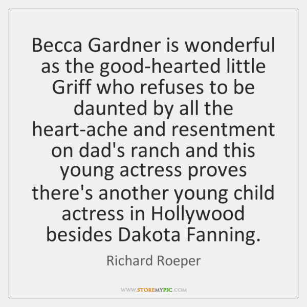 Becca Gardner is wonderful as the good-hearted little Griff who refuses to ...