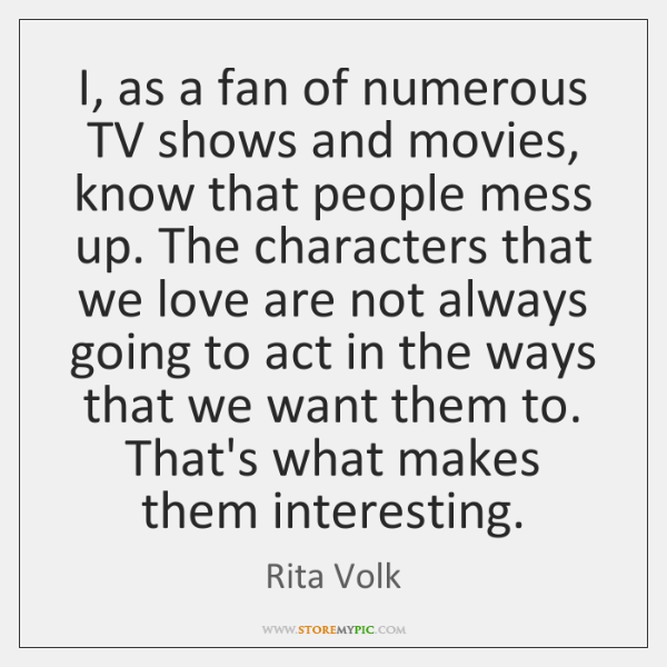 I, as a fan of numerous TV shows and movies, know that ...