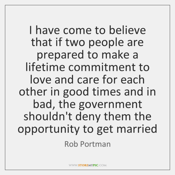 I have come to believe that if two people are prepared to ...