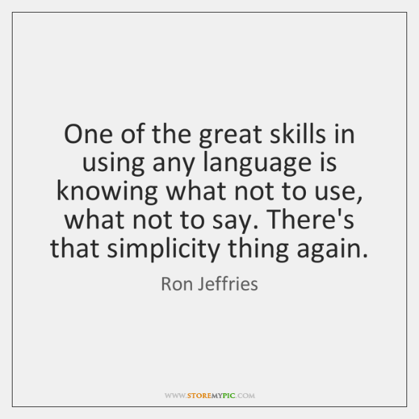 One of the great skills in using any language is knowing what ...