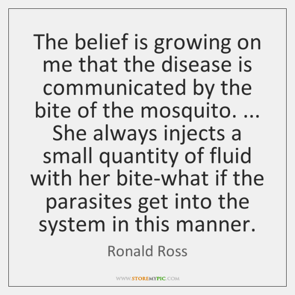 The belief is growing on me that the disease is communicated by ...
