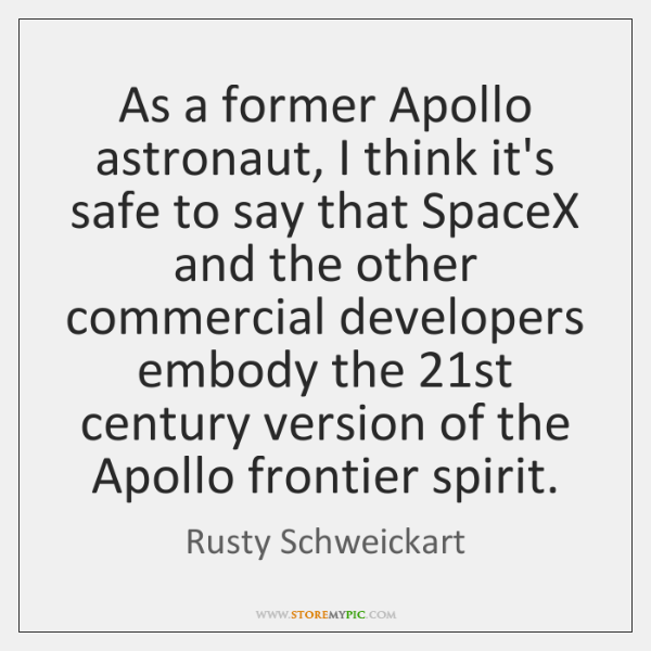 As a former Apollo astronaut, I think it's safe to say that ...