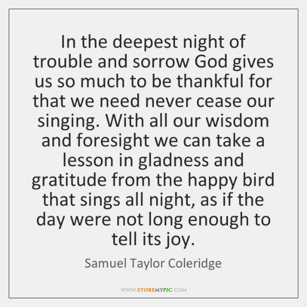 In the deepest night of trouble and sorrow God gives us so ...
