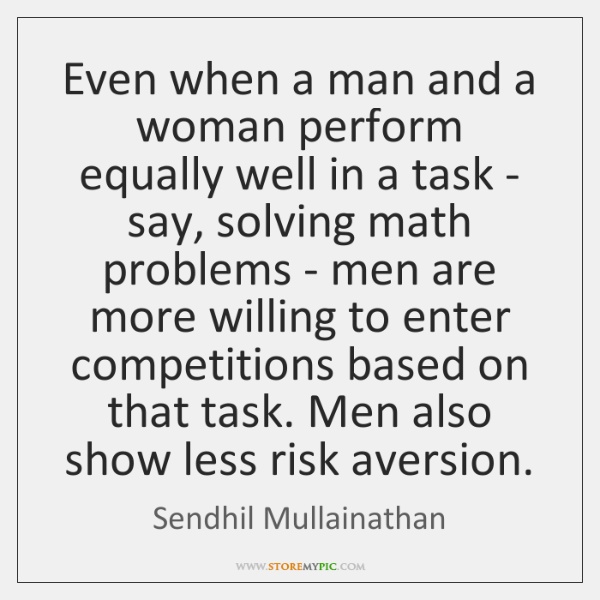 Even when a man and a woman perform equally well in a ...
