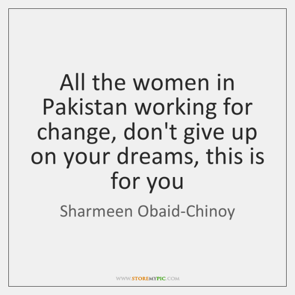 All the women in Pakistan working for change, don't give up on ...