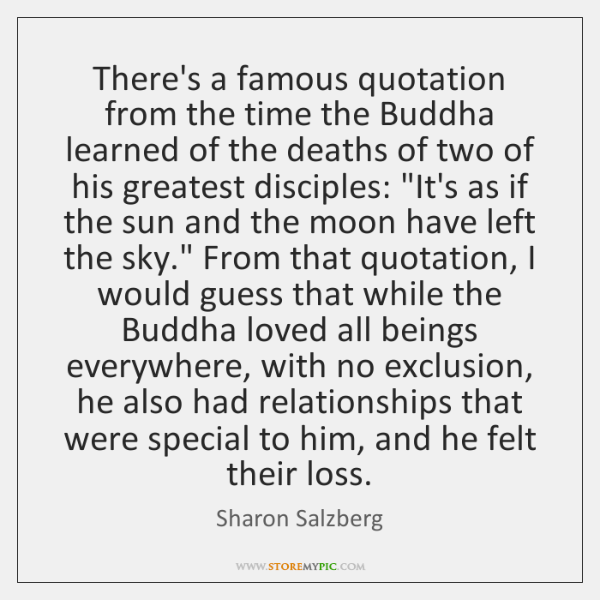 There's a famous quotation from the time the Buddha learned of the ...