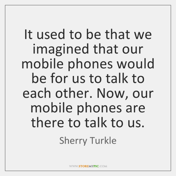 It used to be that we imagined that our mobile phones would ...