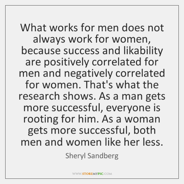 What works for men does not always work for women, because success ...